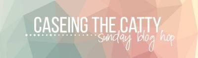 CASEing the Catty Sunday Blog Hop